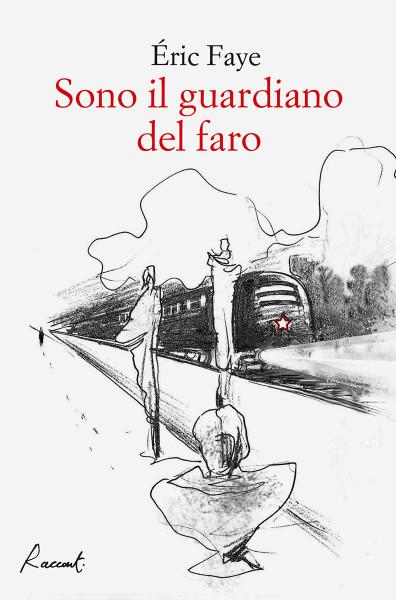 raccolta di racconti di Éric Faye pubblicata da Racconti edizioni (2016)